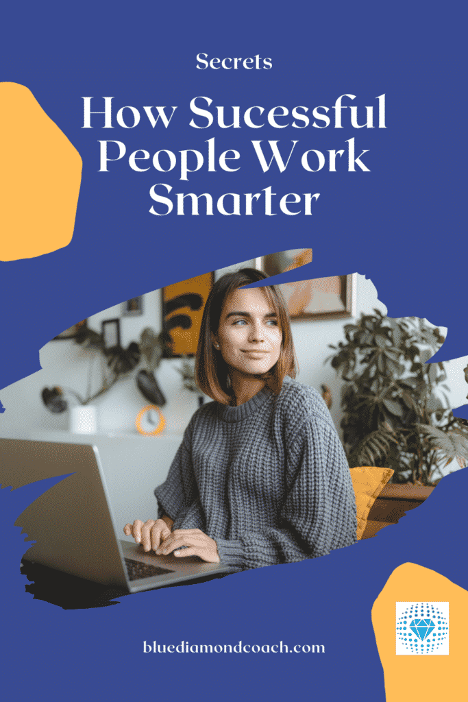 how successful people work smarter not harder