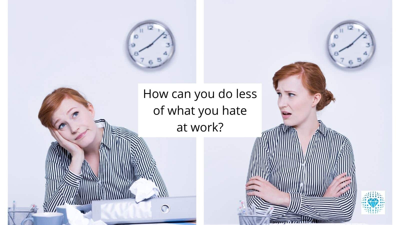 do less of what you hate at work