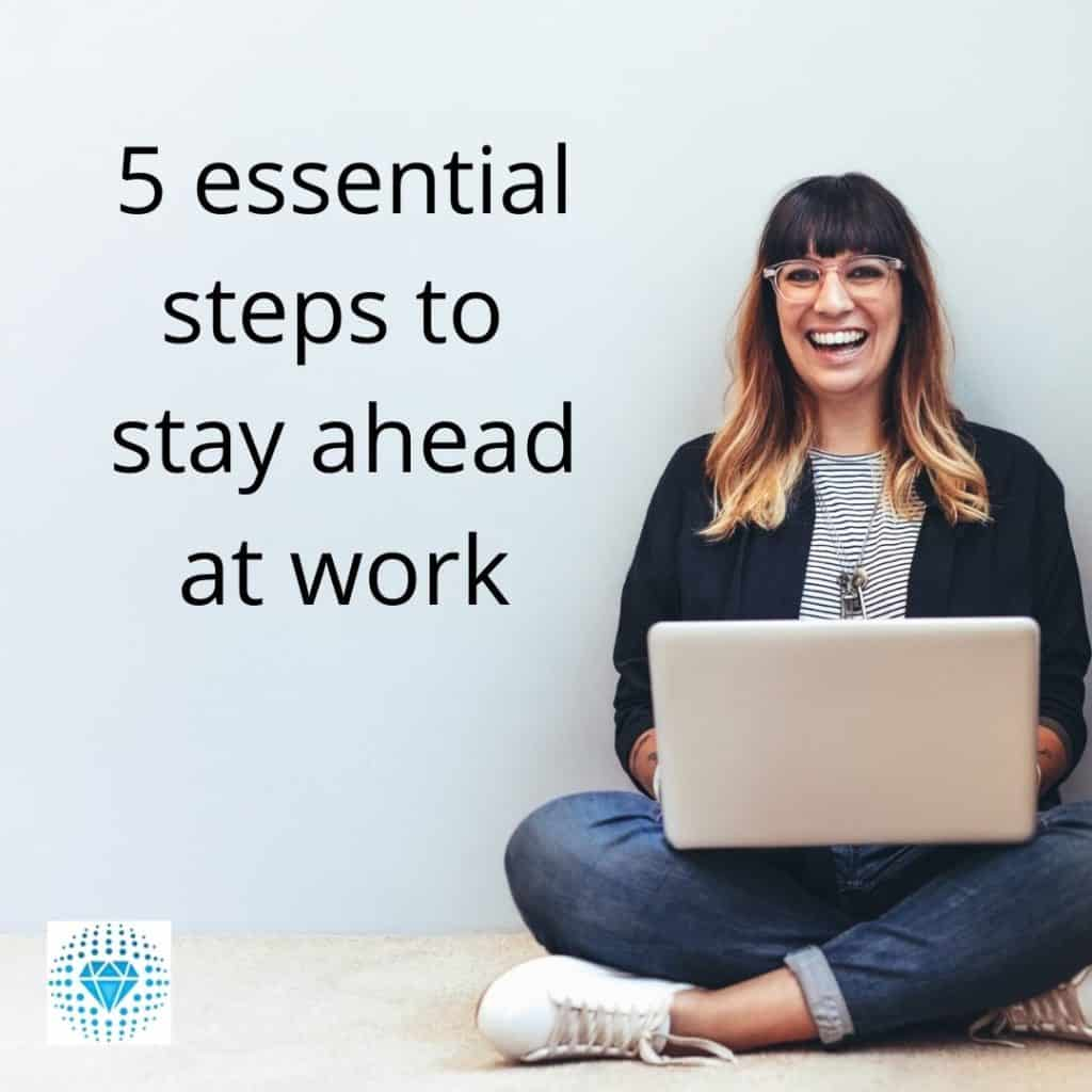 stay ahead at work