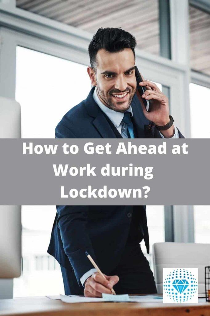 get ahead at work during lockdown