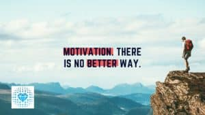 motivation tip for success motivation there is no other way