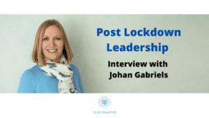 Post Lockdown Leadership - interview with Johan Gabriels